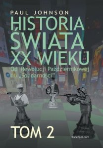 Historia Świata XX wieku TOM II - Paul Johnson