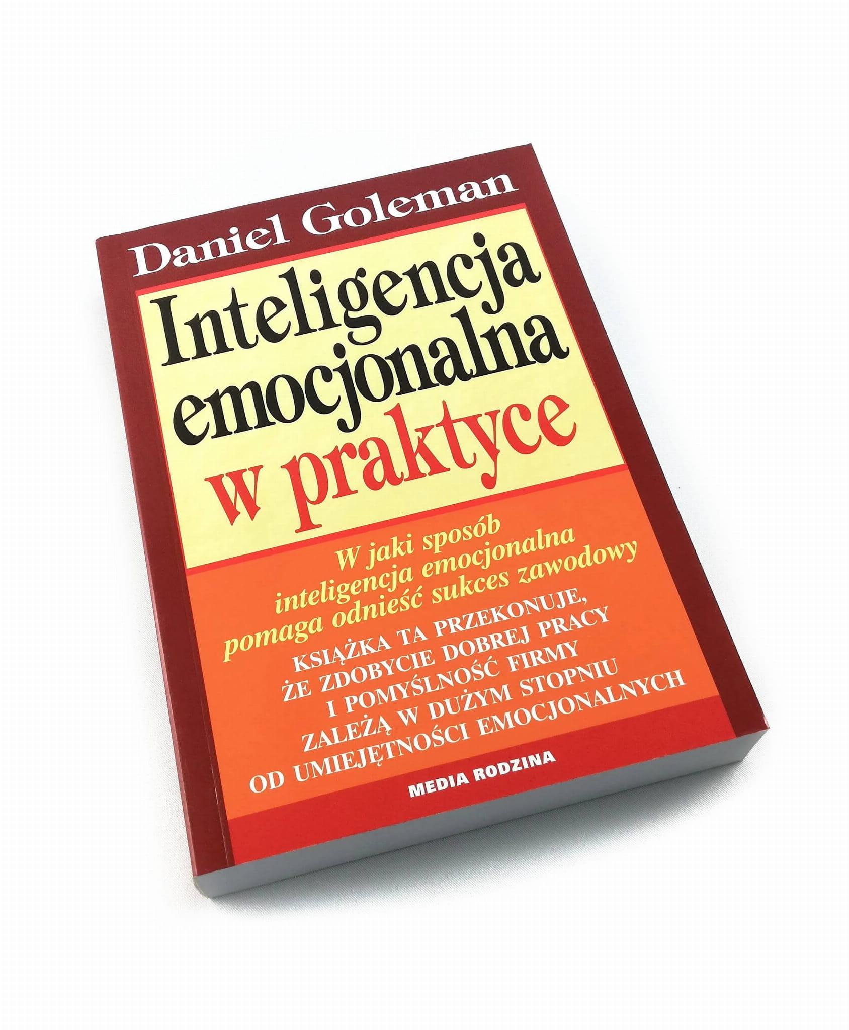 Inteligencja emocjonalna w praktyce - Daniel Goleman Psychologia Księgi  Barneja - Książki od przedsiębiorców dla przedsiębiorców
