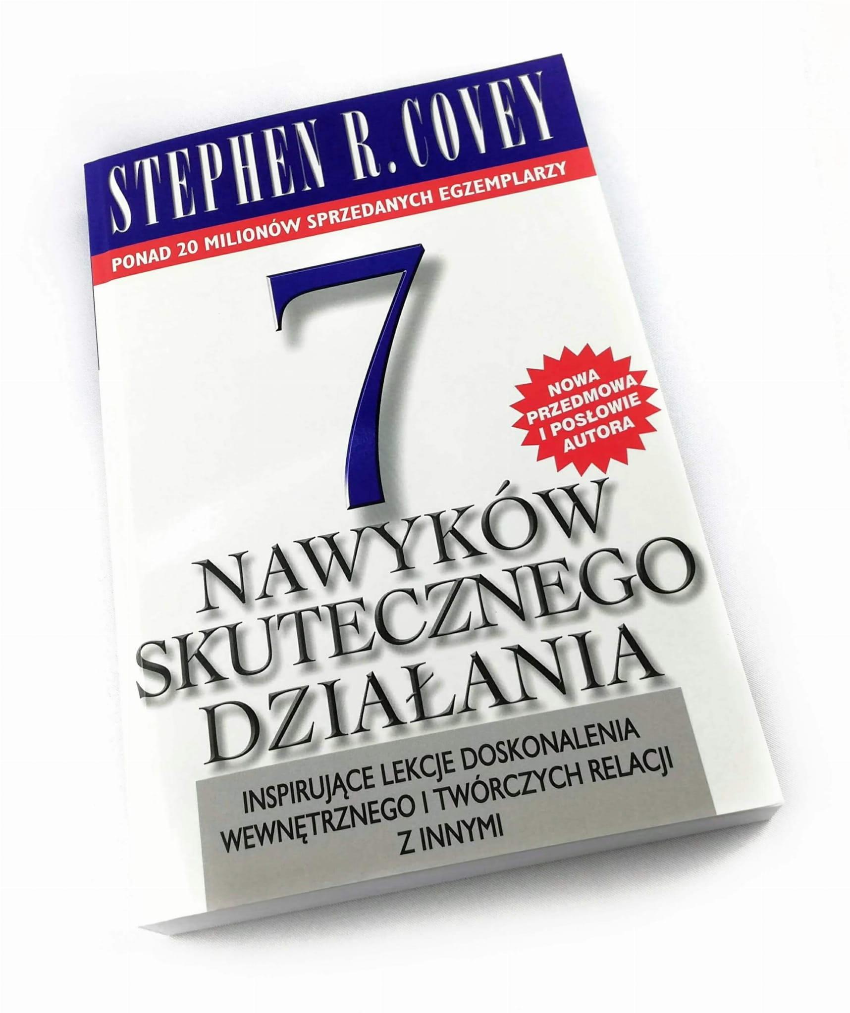 7 Nawyków Skutecznego Działania - Stephen R. Covey Rozwój osobisty i  motywacja Księgi Barneja - Książki od przedsiębiorców dla przedsiębiorców